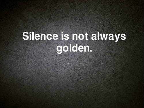 silence-not-golden